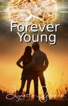Forever Young (Counting Stars: Book One) ebook by Lynette Ferreira