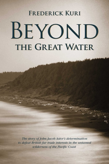 Beyond the Great Water ebook by Frederick Kuri
