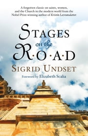 Stages on the Road ebook by Sigrid Undset,Elizabeth Scalia