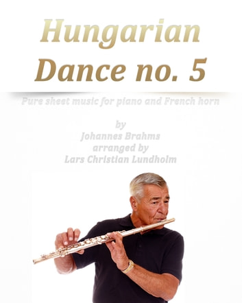 Hungarian Dance no. 5 Pure sheet music for piano and French horn by Johannes Brahms arranged by Lars Christian Lundholm ebook by Pure Sheet Music