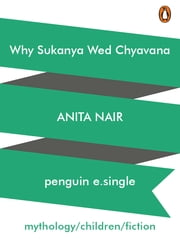 Why Sukanya Wed Chyavana ebook by Anita Nair
