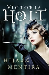 Hija de la mentira ebook by Victoria Holt