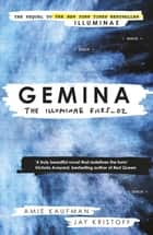 Gemina - The Illuminae Files: Book 2 ebook by Amie Kaufman, Jay Kristoff