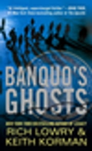 Banquo's Ghosts ebook by Richard Lowry,Keith Korman