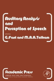 Auditory Analysis and Perception of Speech ebook by Fant, G