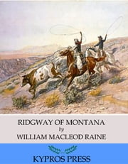 Ridgway of Montana ebook by William MacLeod Raine
