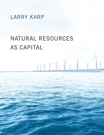 Natural Resources as Capital ebook by Larry Karp