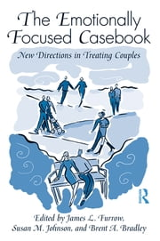 The EFT Casebook - New Directions in Treating Couples ebook by James L. Furrow,Susan M. Johnson,Brent A. Bradley