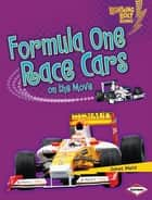 Formula One Race Cars on the Move ebook by Janet Piehl