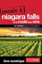 Escale à Niagara Falls et la Route des vins ebook by Annie Gilbert