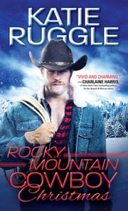 Rocky Mountain Cowboy Christmas ebook by Katie Ruggle
