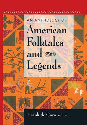 An Anthology of American Folktales and Legends ebook by Frank de Caro