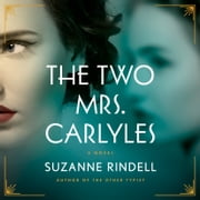 The Two Mrs. Carlyles audiobook by Suzanne Rindell