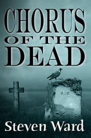 Chorus of the Dead ebook by Steven Ward