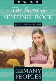 The Secret of Sentinel Rock ebook by Judith Silverthorne