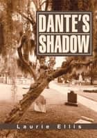Dante's Shadow ebook by Laurie Ellis