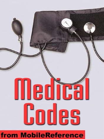 Medical Codes: Idc-9-CM, Idc-10, And Dsm-IV Codes In One Convenient Book. Search By Category, Alphabetical, Keyword, Combination Of Keywords, And By Code (Mobi Medical)