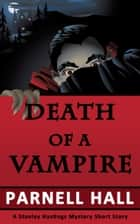 Death of a Vampire ebook by Parnell Hall