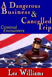 A Dangerous Business & Cancelled Trip ebook by Les Williams