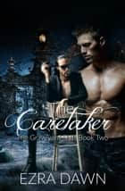 The Caretaker ebook by Ezra Dawn