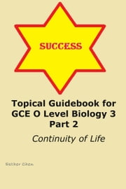 Topical Guidebook for GCE O level Biology 3 Part 2 ebook by Esther Chen