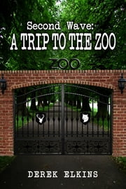Second Wave: A Trip to the Zoo ebook by Derek Elkins