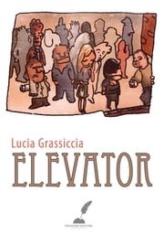 Elevator ebook by Lucia Grassiccia