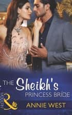 The Sheikh's Princess Bride (Mills & Boon Modern) (Desert Vows, Book 2) ebook by Annie West