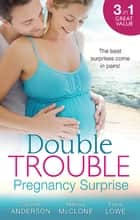 Double Trouble - Pregnancy Surprise - 3 Book Box Set, Volume 1 eBook by Caroline Anderson, Melissa McClone, Fiona Lowe