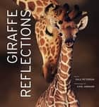 Giraffe Reflections ebook by Dale Peterson