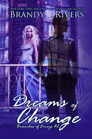 Dreams of Change ebook by Brandy L Rivers