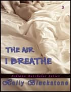 The Air I Breathe ebook by Holly Blackstone
