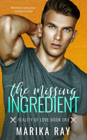 The Missing Ingredient ebook by Marika Ray