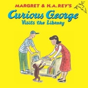 Curious George Visits the Library ebook by H. A. Rey,Martha Weston