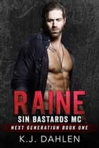 Raine - Sin's Bastards Next Generation, #1 ebook by Kj Dahlen