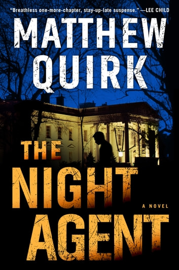 The Night Agent - A Novel ekitaplar by Matthew Quirk
