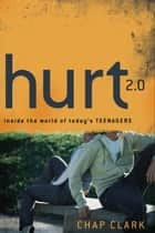 Hurt 2.0 () ebook by Chap Clark
