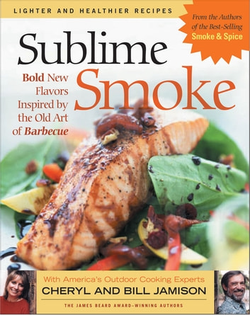 Sublime Smoke: Bold New Flavors Inspired by the Old Art of Barbecue photo