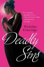 Deadly Sins eBook by Nicholas Coleridge