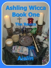 Ashling Wicca, Book One ebook by Aislin