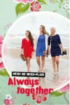 Always together ebook by Heidi de Vries-Flier