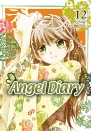 Angel Diary, Vol. 12 ebook by YunHee Lee,Kara