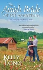 The Amish Bride of Ice Mountain ebook by