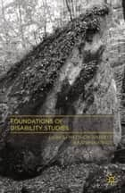 Foundations of Disability Studies ebook by M. Wappett,K. Arndt