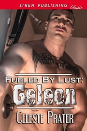 Fueled by Lust: Geleon ebook by Celeste Prater
