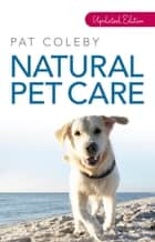 Natural Pet Care ebook by Pat Coleby