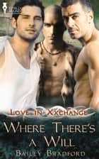 Where There's A Will ebook by Bailey Bradford
