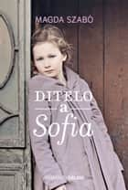 Ditelo a Sofia ebook by Magda Szabó