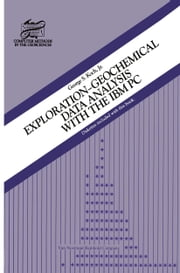 Exploration-Geochemical Data Analysis with the IBM PC ebook by G.S. Koch