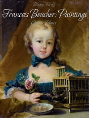 Francois Boucher: Paintings (Colour Plates) ebook by Blagoy Kiroff
